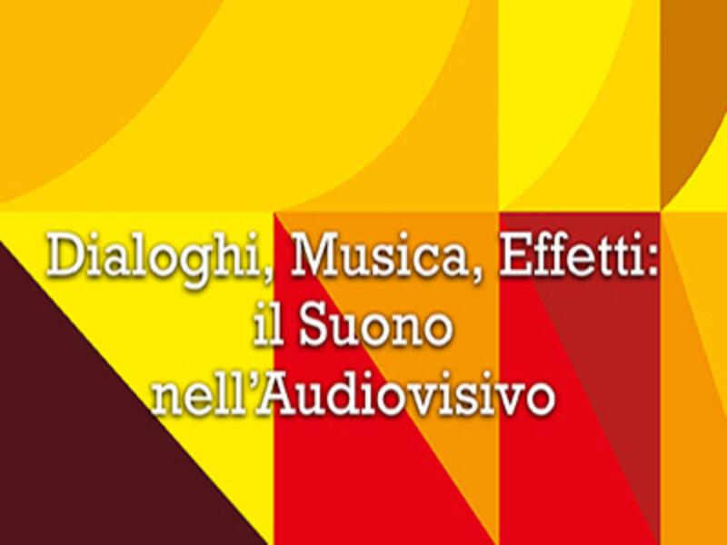 Dialoghi, Musica, Effetti: il Suono nell'Audiovisivo